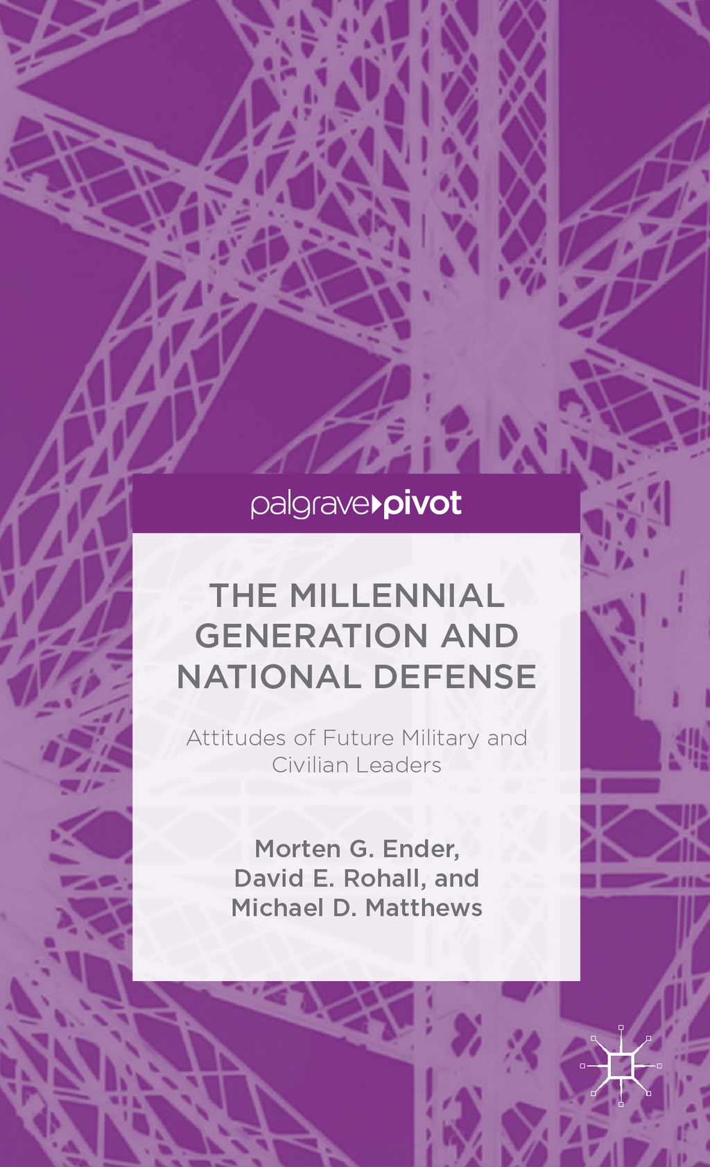 The Millennial Generation and National Defense Attitudes of Future Military and Civilian Leaders