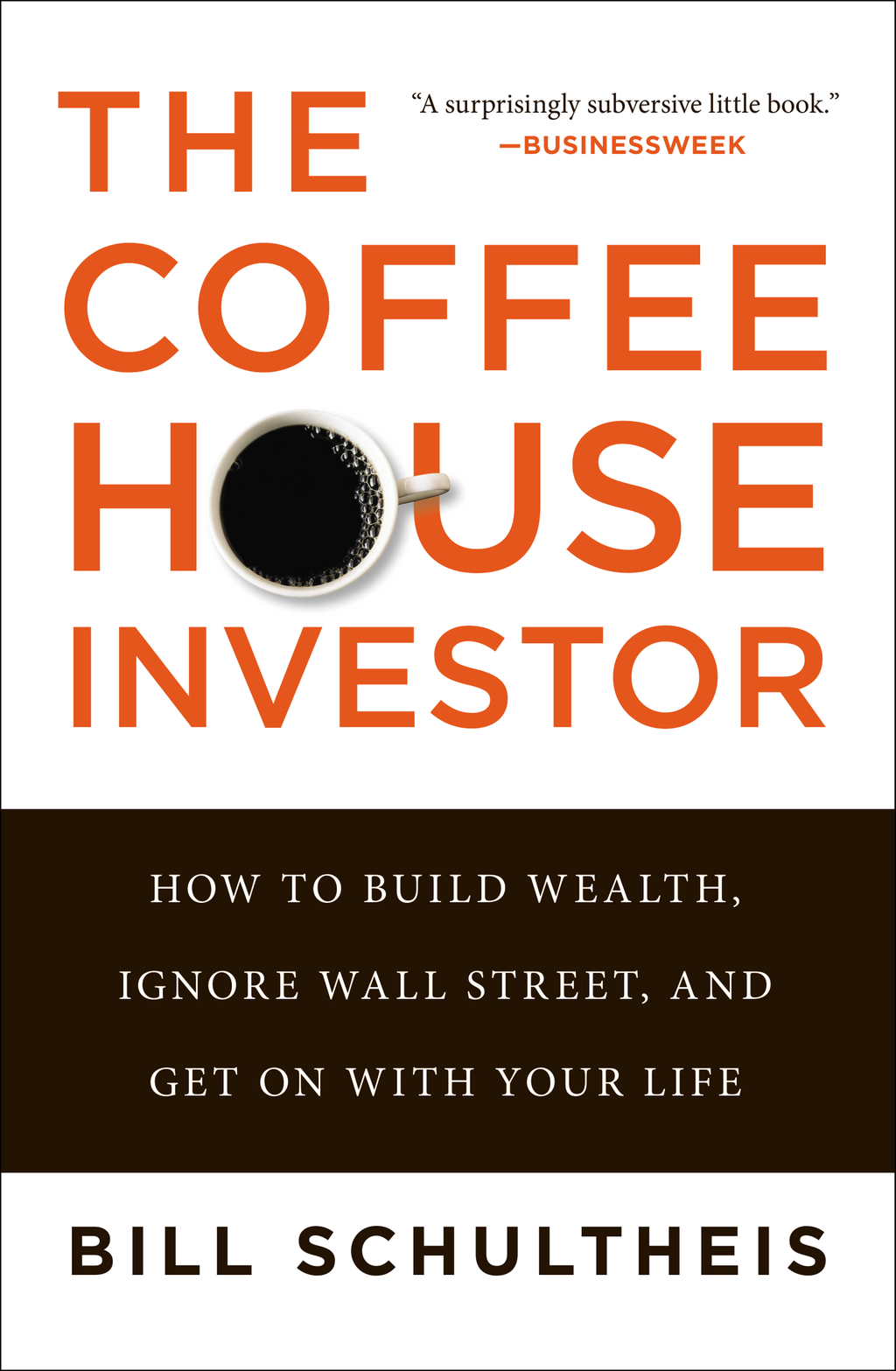 The Coffeehouse Investor By: Bill Schultheis
