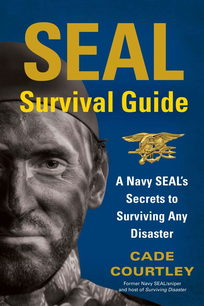 SEAL Survival Guide By: Cade Courtley
