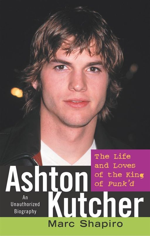 Ashton Kutcher By: Marc Shapiro