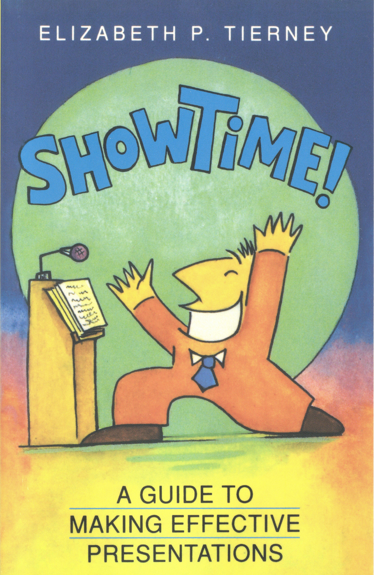 ShowTime!: A Guide to Making Effective Presentations