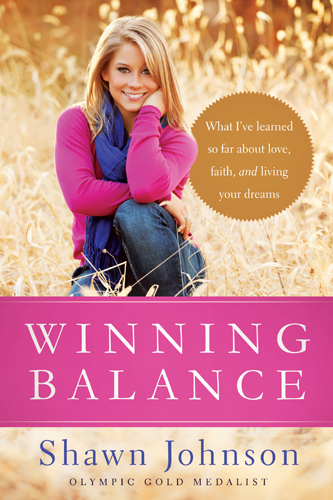Winning Balance By: Shawn Johnson