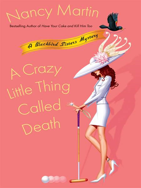 A Crazy Little Thing Called Death By: Nancy Martin