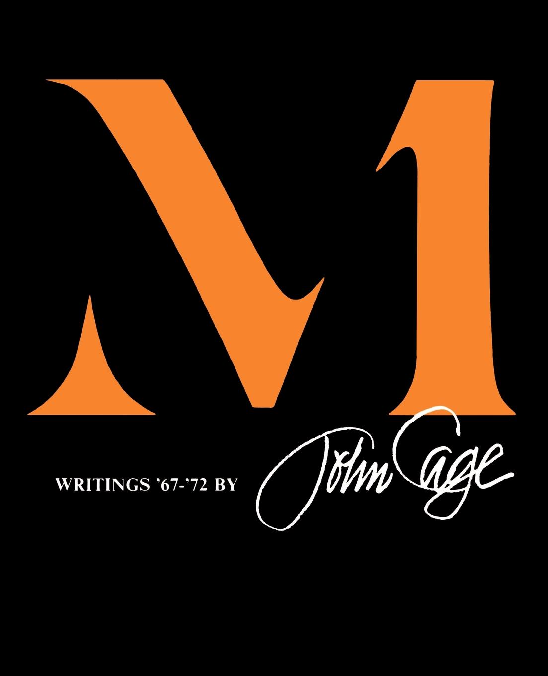 M: Writings '67-'72 By: Cage, John