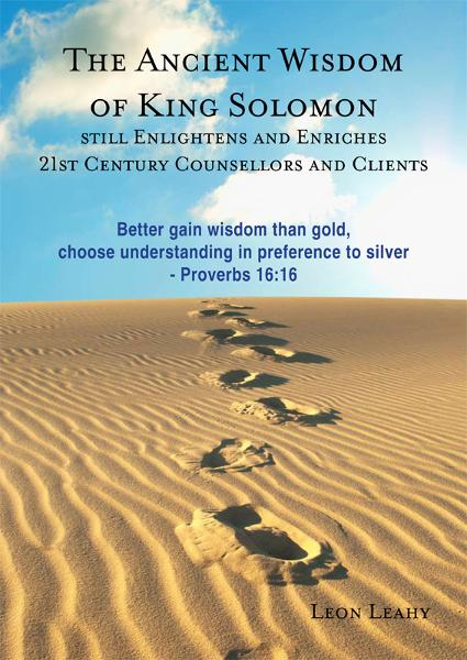 The Ancient Wisdom of King Solomon still Enlightens and Enriches 21st Century Counsellors and Clients