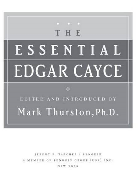 The Essential Edgar Cayce By: Mark Thurston