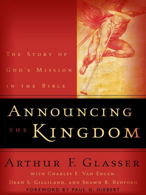 Announcing the Kingdom By: Arthur F. Glasser,Charles E. Van Engen,Dean S. Gilliland