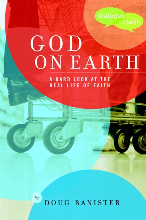 God on Earth By: Douglas Banister