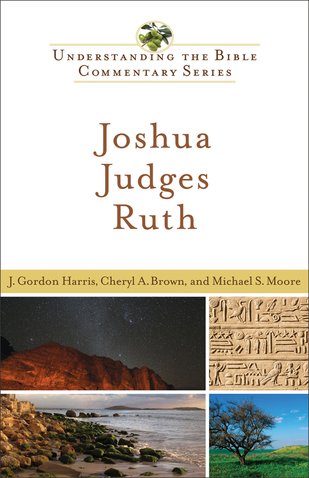 Joshua, Judges, Ruth (Understanding the Bible Commentary Series) By: Cheryl A. Brown,J. Gordon Harris,Michael S. Moore