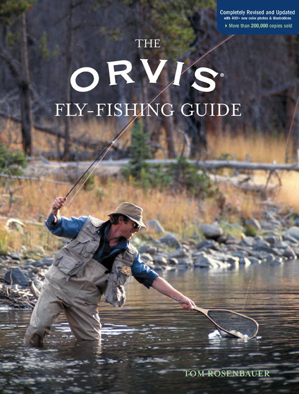 The Orvis Fly-Fishing Guide, Completely Revised and Updated with Over 400 New Color Photos and Illustrations