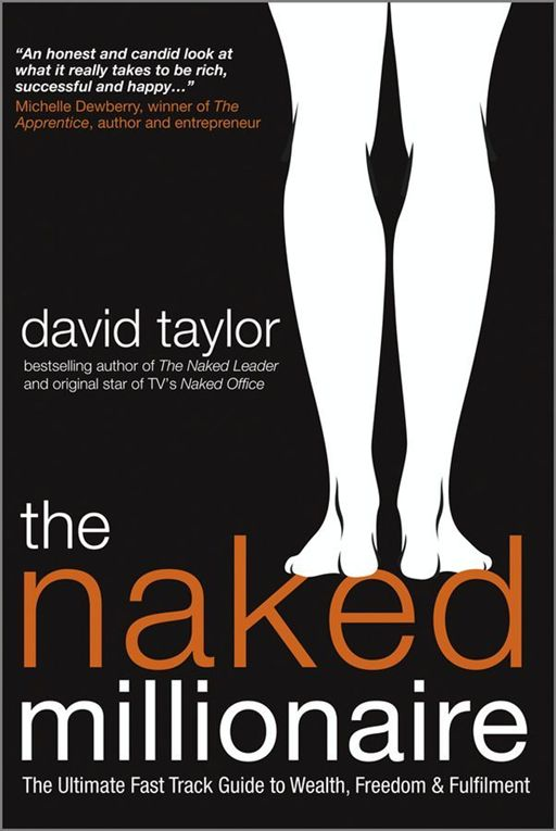 The Naked Millionaire By: David Taylor