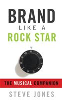 Picture of - Brand Like A Rock Star: The Musical Companion