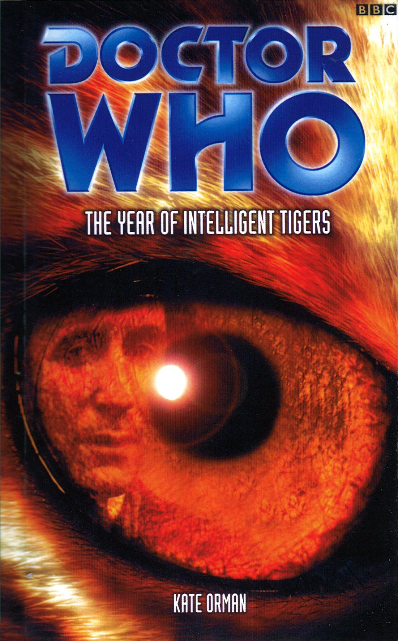 Doctor Who: The Year Of Intelligent Tigers By: Kate Orman