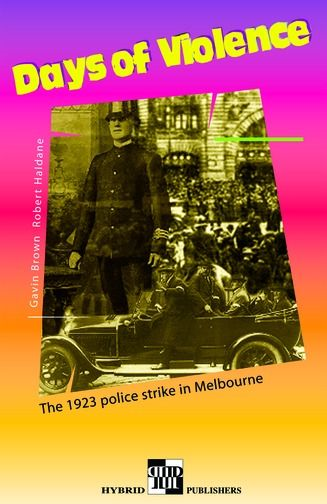 Days Of Violence: The 1923 Police Strike In Melbourne