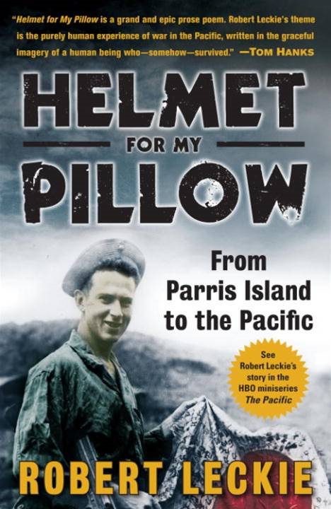 Helmet for My Pillow By: Robert Leckie