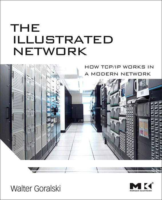 The Illustrated Network How TCP/IP Works in a Modern Network