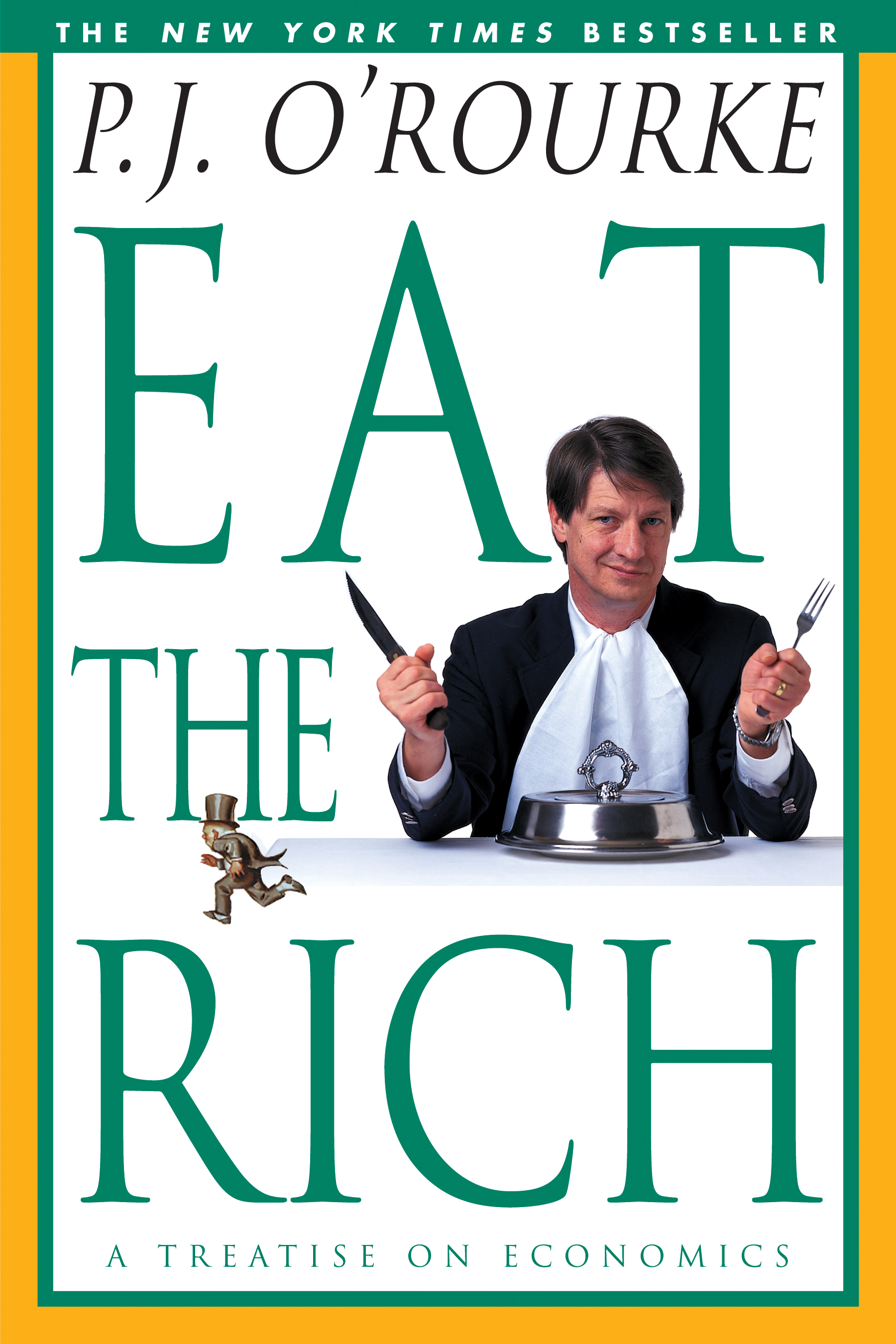Eat the Rich By: P.  J. O'Rourke