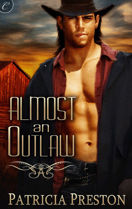 Almost an Outlaw By: Patricia Preston