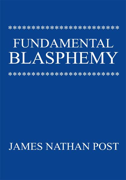Fundamental Blasphemy