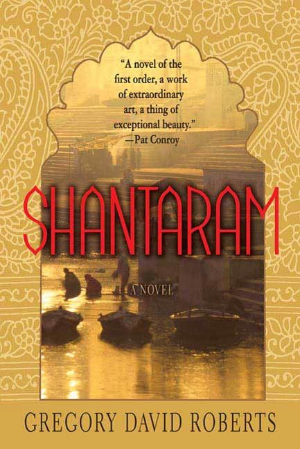 Shantaram By: Gregory David Roberts