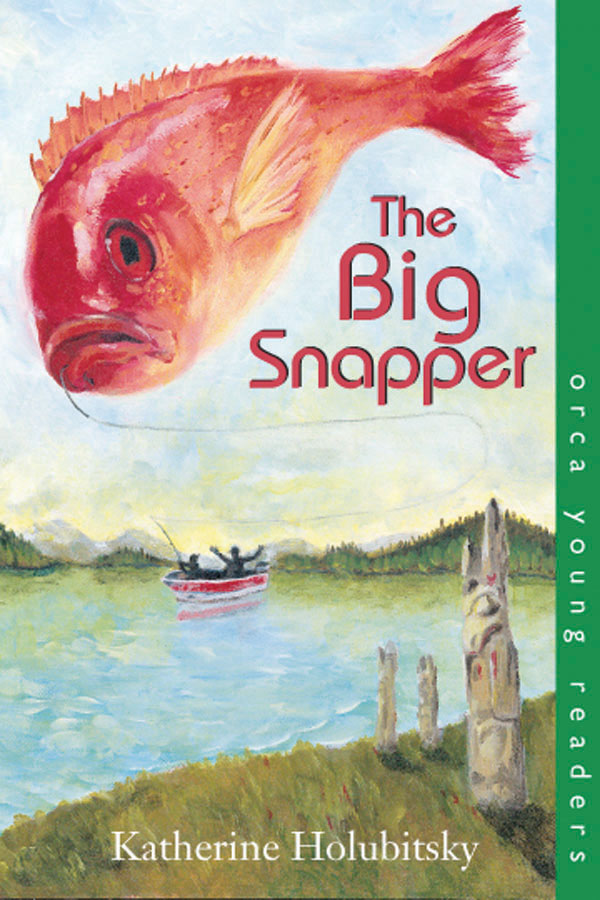 The Big Snapper By: Katherine Holubitsky