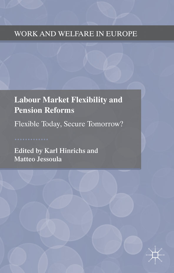 Labour Market Flexibility and Pension Reforms Flexible Today,  Secure Tomorrow?