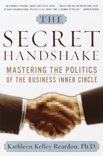 The Secret Handshake By: Kathleen Kelly Reardon, Ph.D.