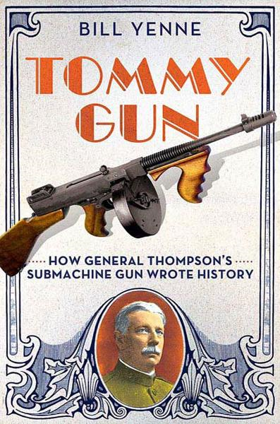 Tommy Gun By: Bill Yenne