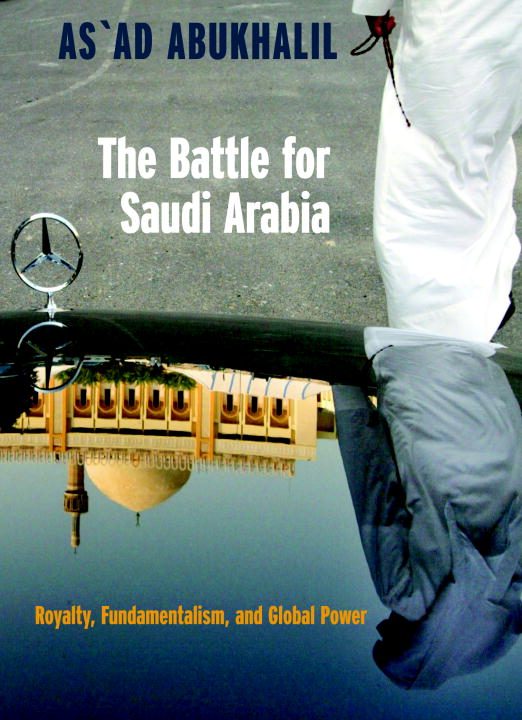 The Battle for Saudi Arabia By: As'Ad Abukhalil