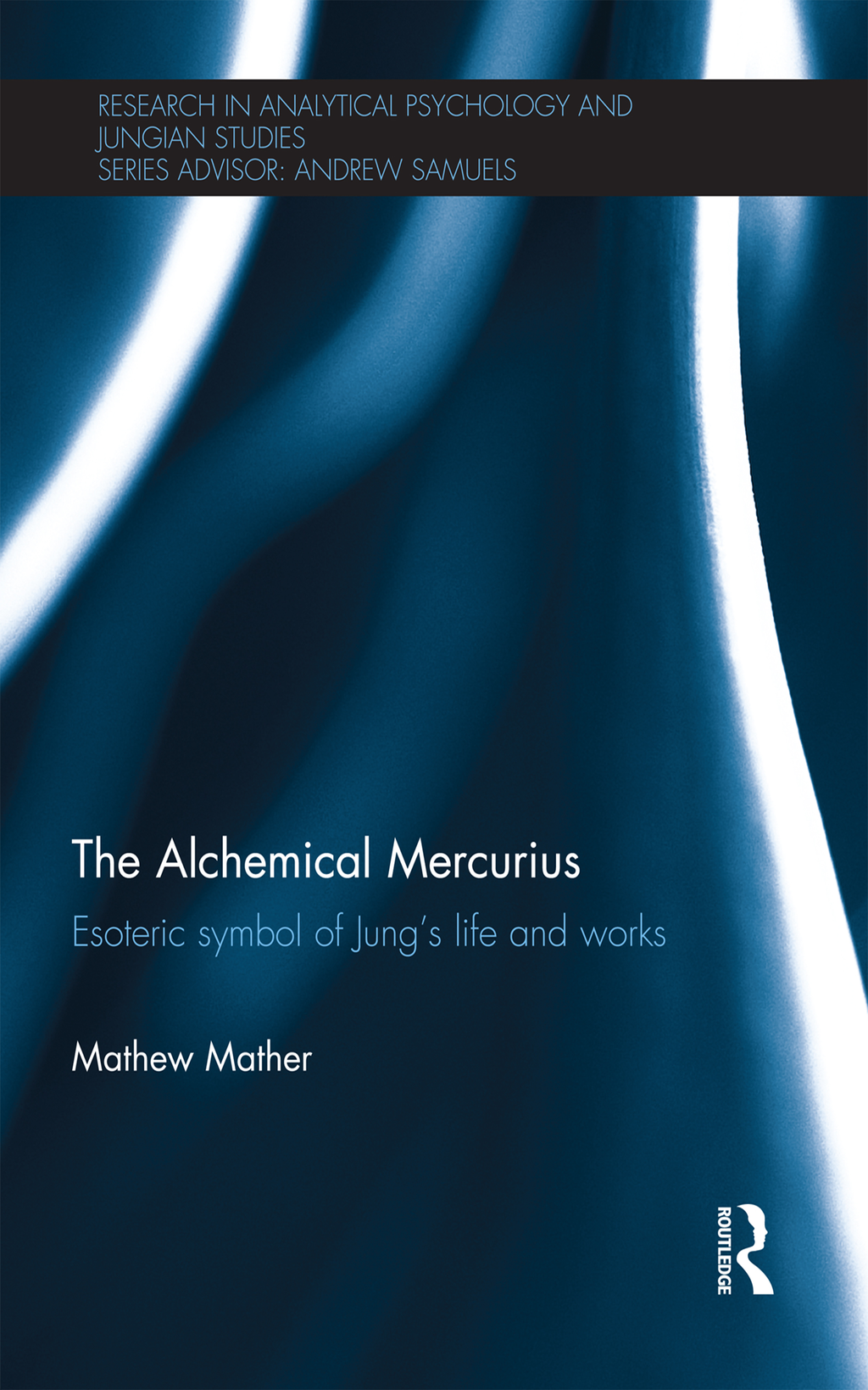 The Alchemical Mercurius Esoteric symbol of Jung?s life and works