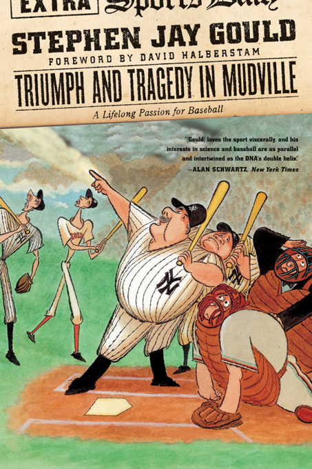 Triumph and Tragedy in Mudville: A Lifelong Passion for Baseball By: Stephen Jay Gould