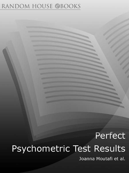 Perfect Psychometric Test Results By: Ian Newcombe,Joanna Moutafi