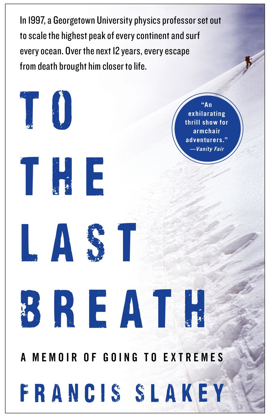 To the Last Breath By: Francis Slakey