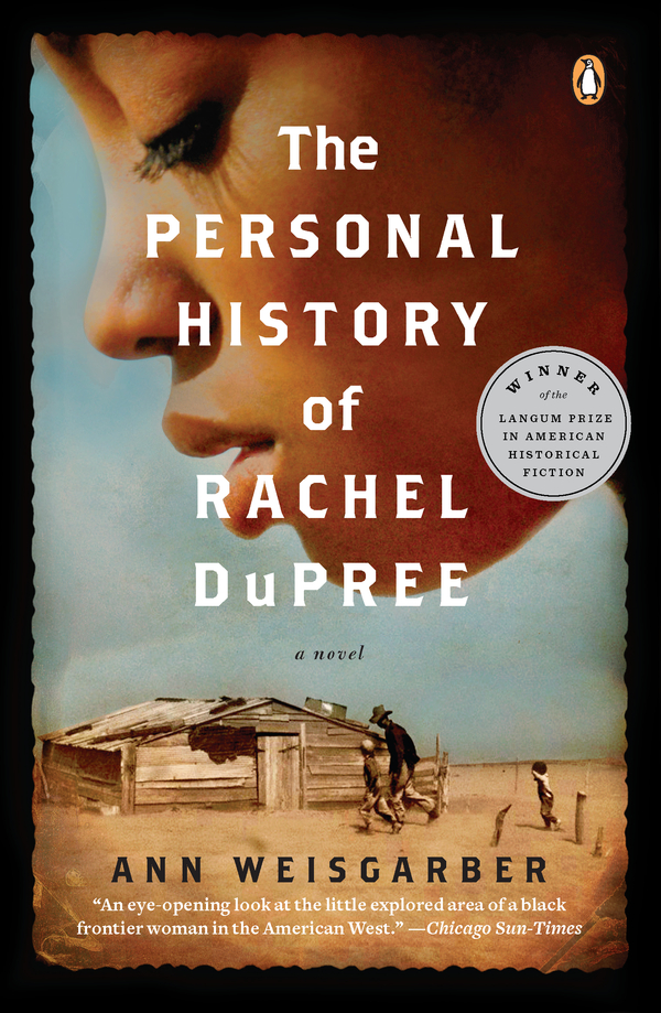 The Personal History of Rachel DuPree: A Novel By: Ann Weisgarber