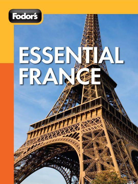Fodor's Essential France By: Fodor's