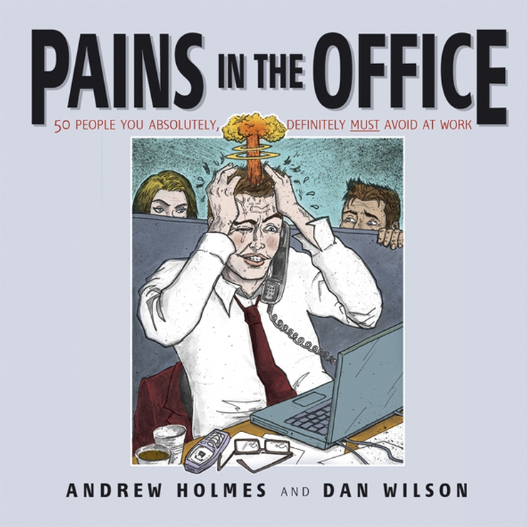 Pains in the Office By: Andrew Holmes,Daniel Wilson