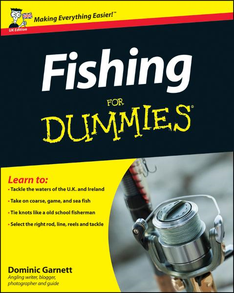 Fishing For Dummies By: Dominic Garnett,Peter Kaminsky