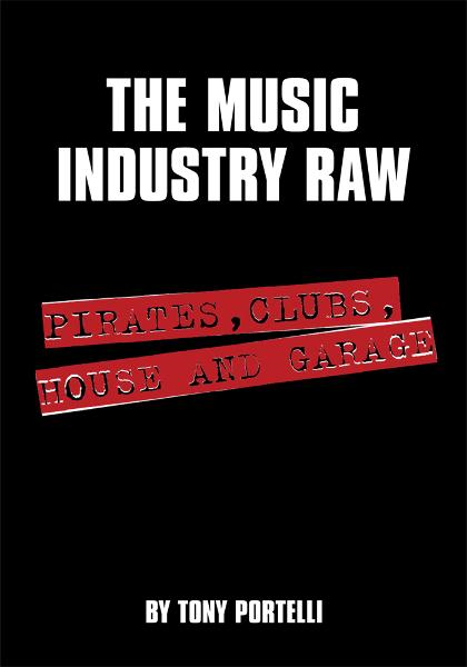 The Music Industry Raw By: Tony Portelli