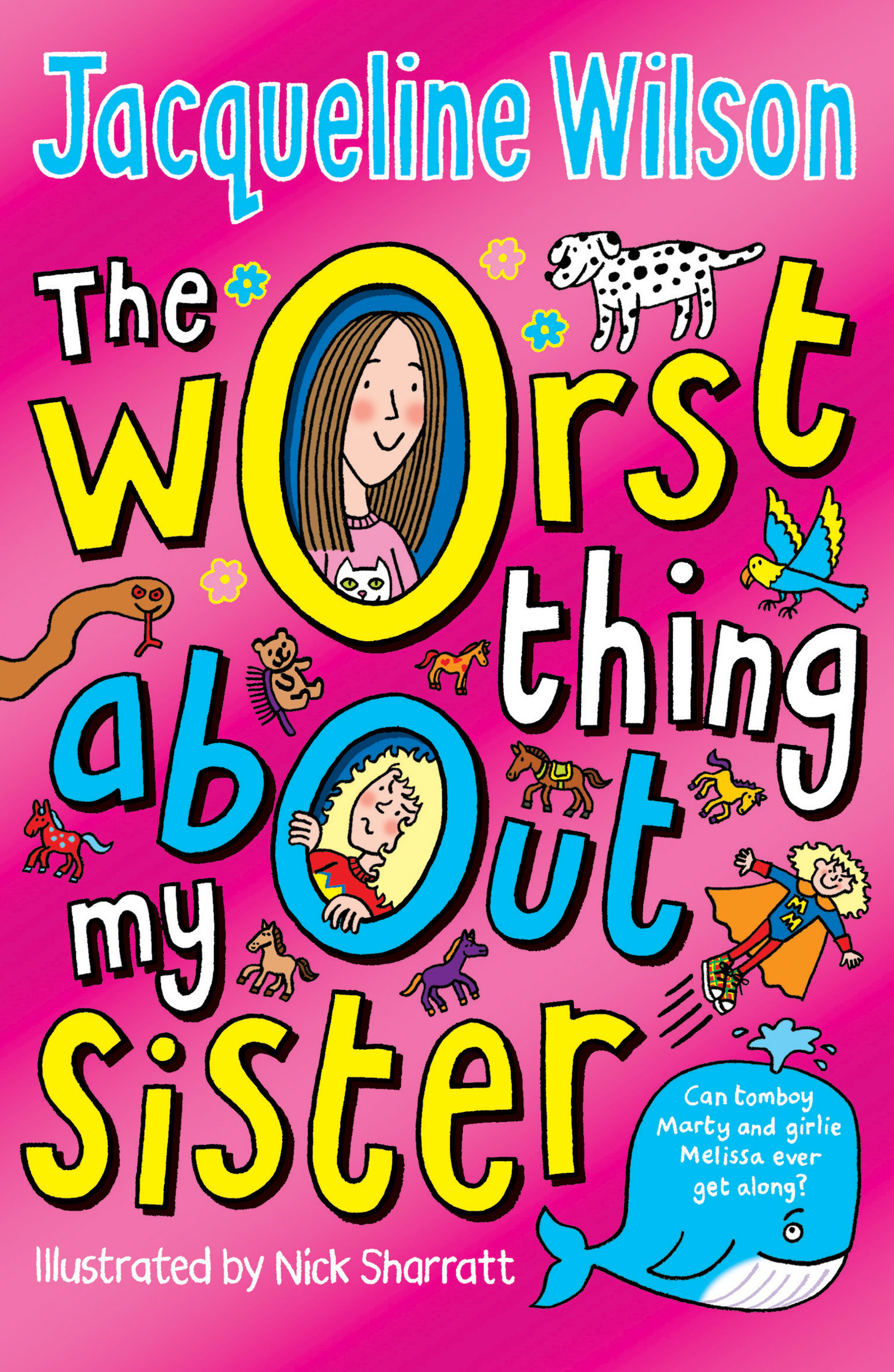 The Worst Thing About My Sister By: Jacqueline Wilson,Nick Sharratt
