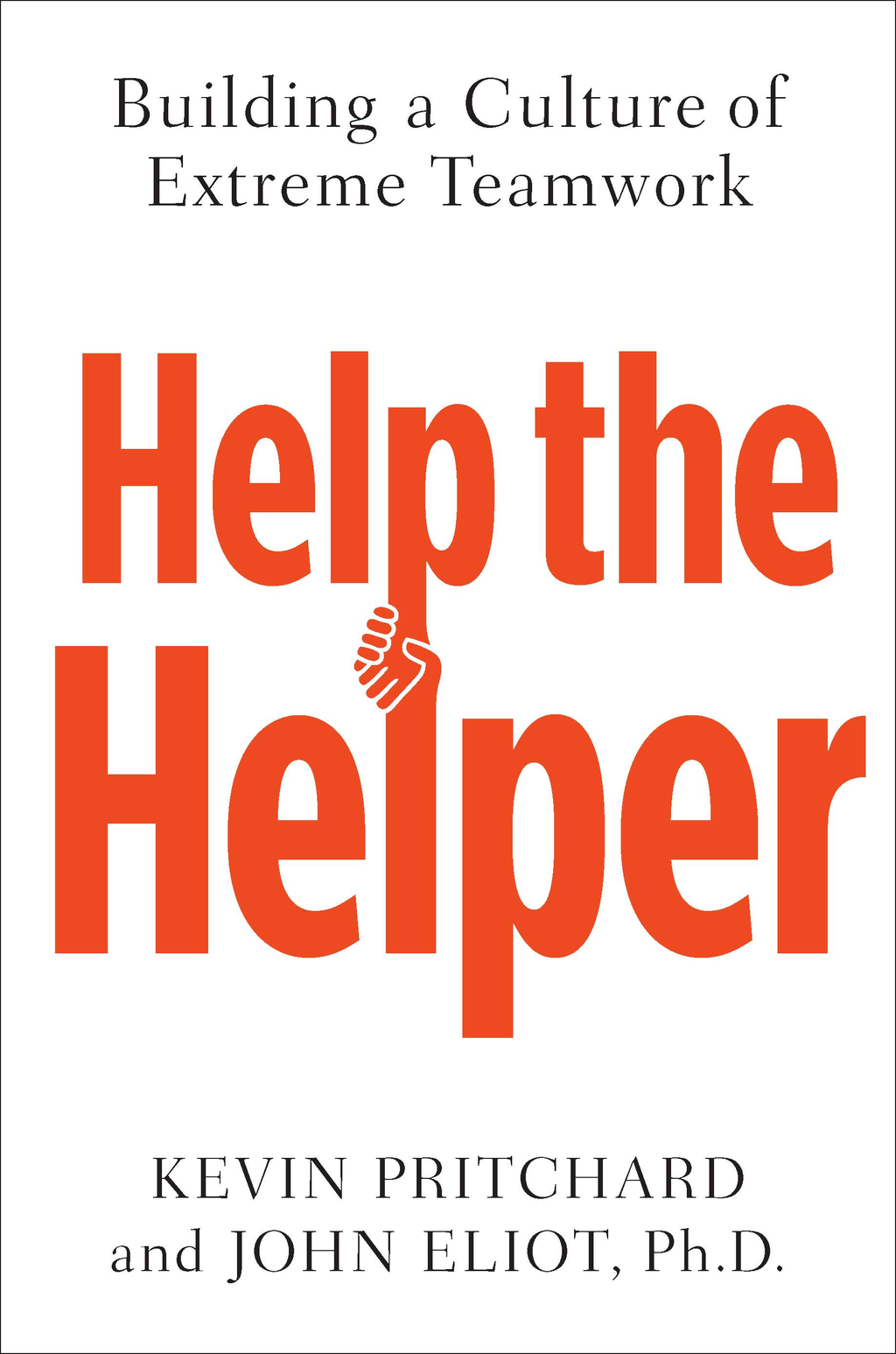 Help the Helper Building a Culture of Extreme Teamwork