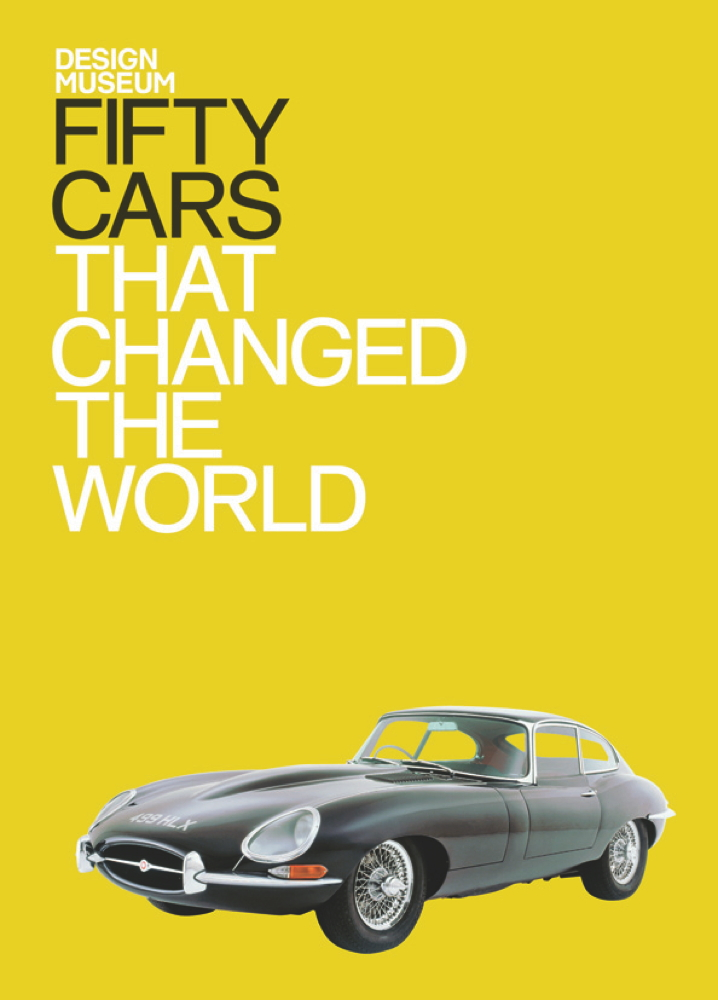 Fifty Cars that Changed the World Design Museum Fifty