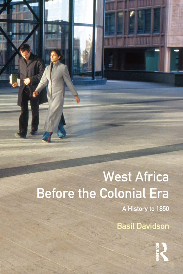 West Africa before the Colonial Era A History to 1850