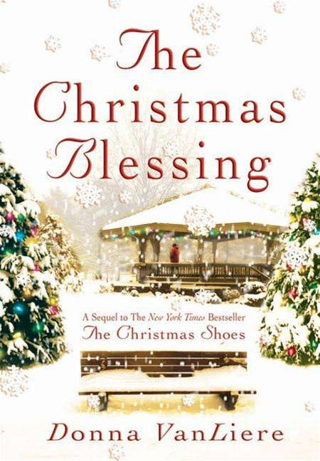 The Christmas Blessing By: Donna VanLiere