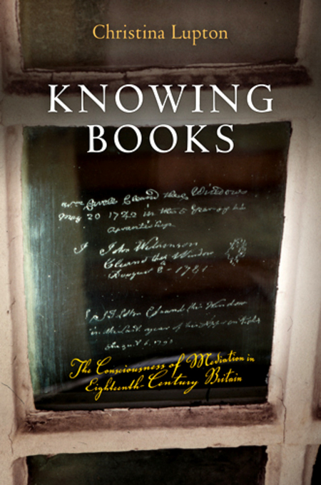 Knowing Books: The Consciousness of Mediation in Eighteenth-Century Britain