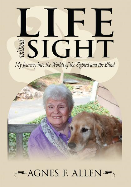 Life without Sight By: Agnes F. Allen