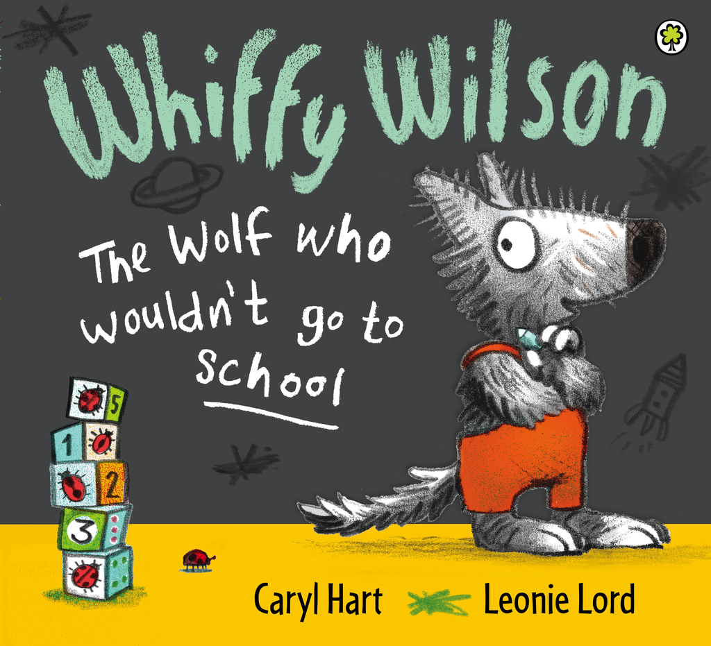 Whiffy Wilson - The Wolf Who Wouldn't Go to School