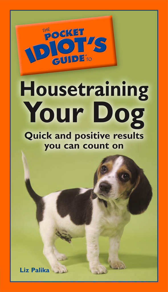 The Pocket Idiot's Guide to Housetraining Your Dog