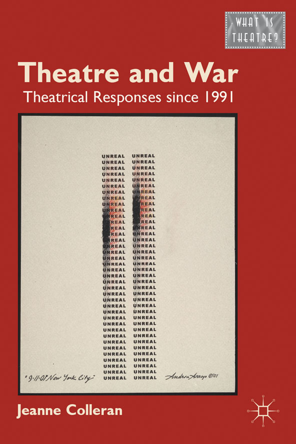 Theatre and War Theatrical Responses Since 1991