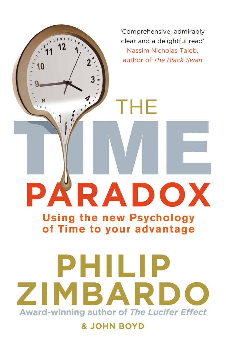 The Time Paradox Using the New Psychology of Time to Your Advantage