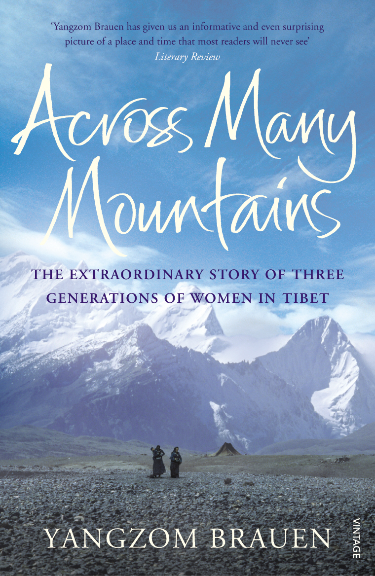 Across Many Mountains The Extraordinary Story of Three Generations of Women in Tibet